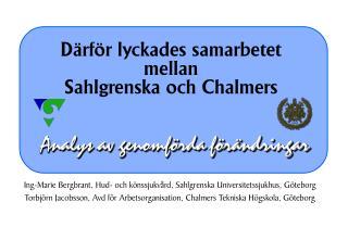 Därför lyckades samarbetet mellan  Sahlgrenska och Chalmers