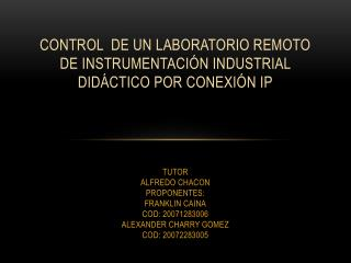 Control  DE UN LABORATORIO REMOTO DE instrumentación INDUSTRIAL didáctico por conexión ip