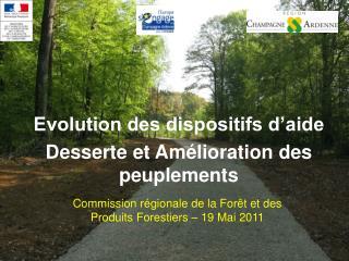 Evolution des dispositifs d'aide Desserte et Amélioration des peuplements