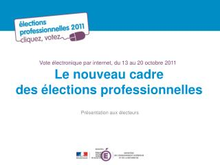 Vote �lectronique par internet, du 13 au 20 octobre 2011