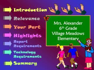 Mrs. Alexander 6 th  Grade Village Meadows Elementary