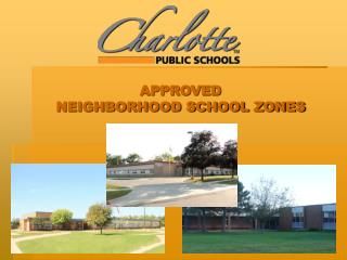 APPROVED NEIGHBORHOOD SCHOOL ZONES