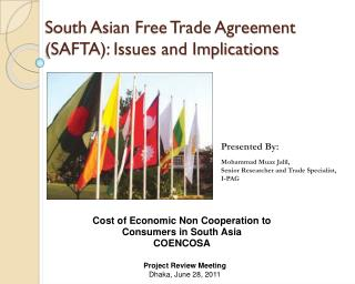 South Asian Free Trade Agreement (SAFTA): Issues and Implications