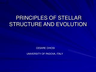 PRINCIPLES OF STELLAR STRUCTURE AND EVOLUTION