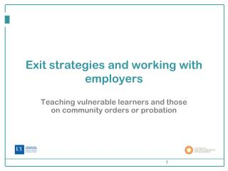 Exit strategies and working with employers