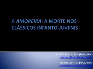 A AMOREIRA : A MORTE NOS CLÁSSICOS INFANTO-JUVENIS