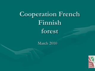 Cooperation French Finnish  forest