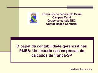 O papel da contabilidade gerencial nas PMES: Um estudo nas empresas de calçados de franca-SP