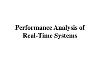 Performance Analysis of  Real-Time Systems