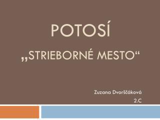 """Potos í """" Strieborné mesto """""""