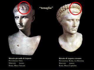 Ritratto giovanile di Augusto Provenienza: Ostia Materiale:  marmo Roma, Musei Vaticani