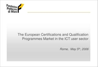 The European Certifications and Qualification Programmes Market in the ICT user sector