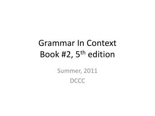 Grammar In Context Book #2, 5 th  edition