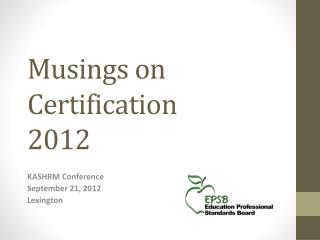 Musings on Certification  2012