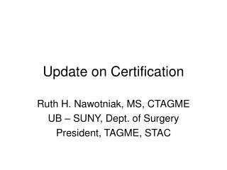 Update on Certification