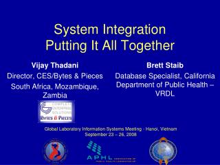 System Integration Putting It All Together
