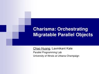 Charisma: Orchestrating Migratable Parallel Objects