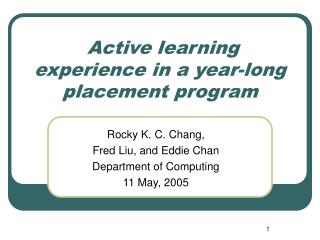 Active learning experience in a year-long placement program