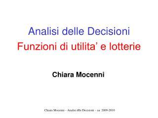 Analisi delle Decisioni  Funzioni di utilita' e lotterie