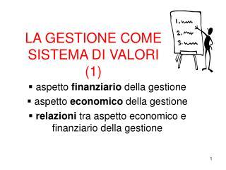 LA GESTIONE COME SISTEMA DI VALORI (1)