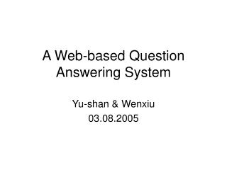 A Web-based Question Answering System