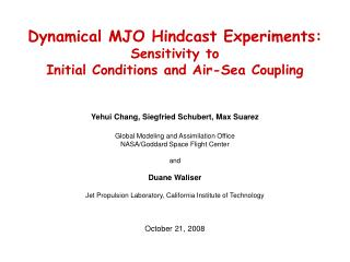 Dynamical MJO Hindcast Experiments:  Sensitivity to Initial Conditions and Air-Sea Coupling
