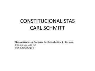 CONSTITUCIONALISTAS CARL SCHMITT