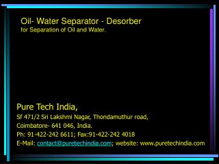 Oil- Water Separator - Desorber for Separation of Oil and Water.