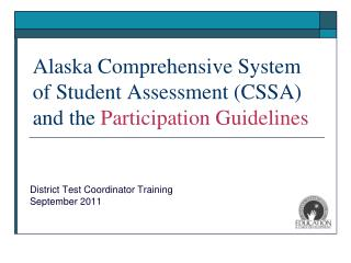 Alaska Comprehensive System of Student Assessment (CSSA) and the  Participation Guidelines