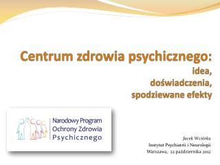 Centrum zdrowia psychicznego: idea,  doświadczenia,  spodziewane efekty