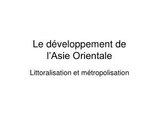 Le développement de  l'Asie Orientale