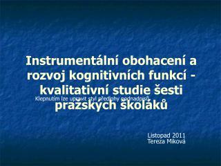 Instrumentální obohacení a rozvoj kognitivních funkcí - kvalitativní studie šesti pražských školáků