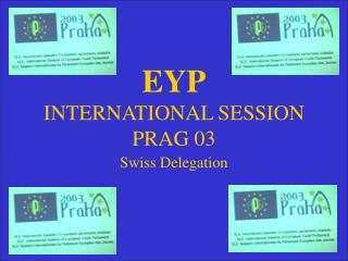 EYP INTERNATIONAL SESSION PRAG 03