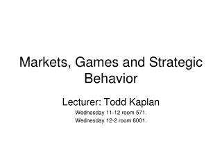 Markets, Games and Strategic Behavior