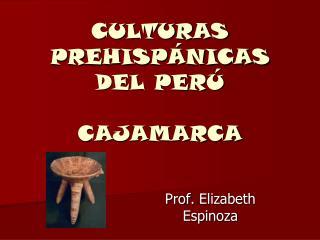 CULTURAS PREHISP�NICAS DEL PER� CAJAMARCA