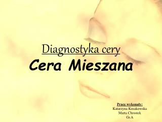 Diagnostyka cery Cera Mieszana