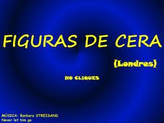 FIGURAS DE CERA