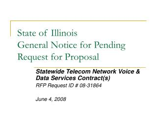 State of Illinois  General Notice for Pending Request for Proposal