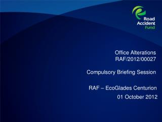 Office Alterations RAF/2012/00027  Compulsory Briefing Session