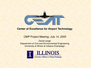 Center of Excellence for Airport Technology OMP Project Meeting, July 14, 2005