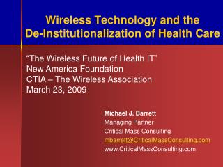 Wireless Technology and the  De-Institutionalization of Health Care