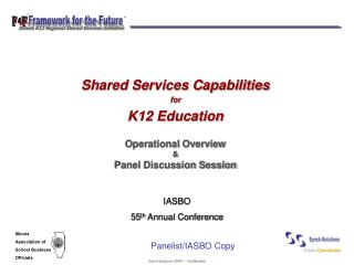 Shared Services Capabilities for K12 Education Operational Overview & Panel Discussion Session