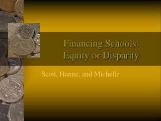 Financing Schools:  Equity or Disparity