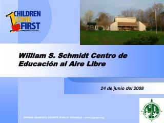 William S. Schmidt Centro de Educación al Aire Libre