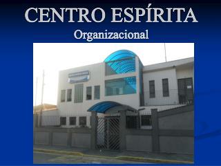 CENTRO ESP�RITA Organizacional