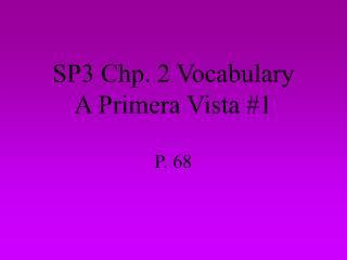 SP3 Chp. 2 Vocabulary A Primera Vista #1