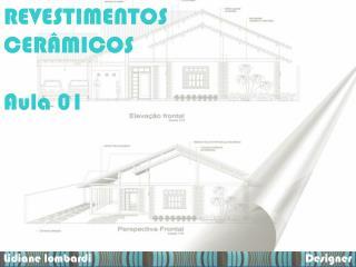 REVESTIMENTOS CERÂMICOS Aula  01