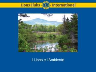 I Lions e l'Ambiente