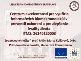 Centrum  excelentnosti  pre  vy užitie informačných  biomakromolekúl  v prevencii ochorení a pre zlepšenie kvality živo