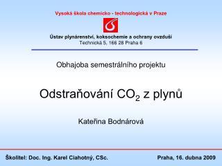 Vysoká škola chemicko - technologická vPraze Ústav plynárenství, koksochemie a ochrany ovzduší Technická 5, 166 28 Pra
